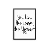 You Live You Learn You Upgrade