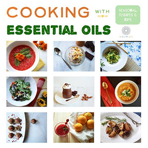 Cooking with Essential Oils: Seasonal Recipes & Tips