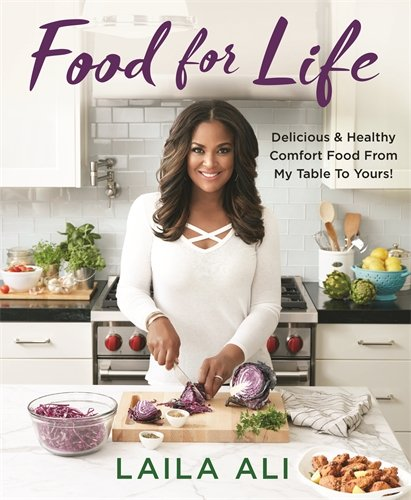 Food for Life: Delicious & Healthy Comfort Food from My Table to Yours!