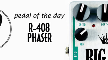 Pedal of the Day (R-408-Phaser)
