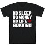 No Sleep No Money No Money Nursing Unisex T-Shirt - Lion Guy