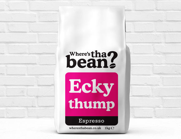 Where's Tha Bean - Ecky Thump Espresso Coffee Beans 1kg Best Coffee UK