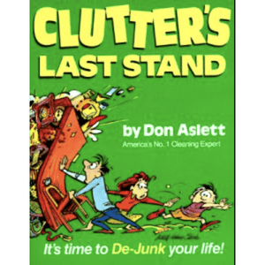 Clutter's Last Stand: It's Time To De-junk Your Life