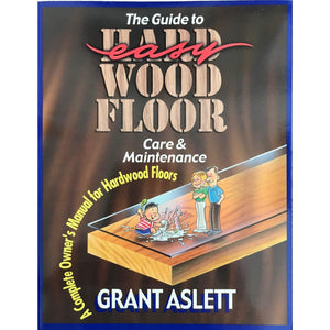 The Guide To Easy Wood Floor Care And Maintenance - Don Aslett
