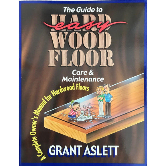 The Guide To Easy Wood Floor Care And Maintenance