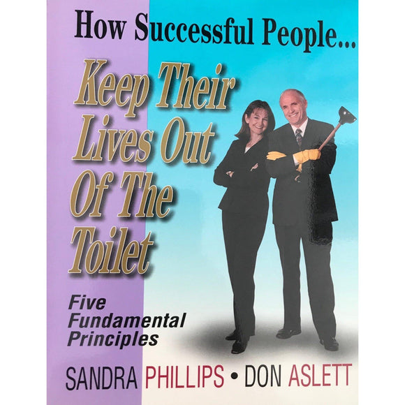 How Successful People Keep Thier Lives Out Of The Toilet - Don Aslett