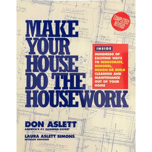 Make Your House Do The Housework - Don Aslett
