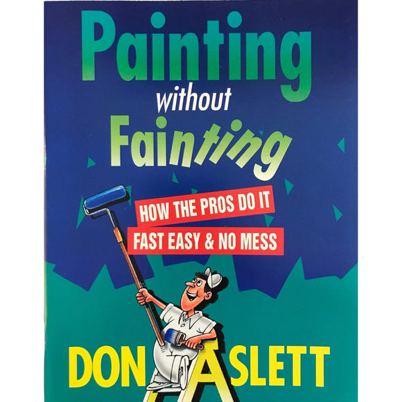Painting Without Fainting - Don Aslett