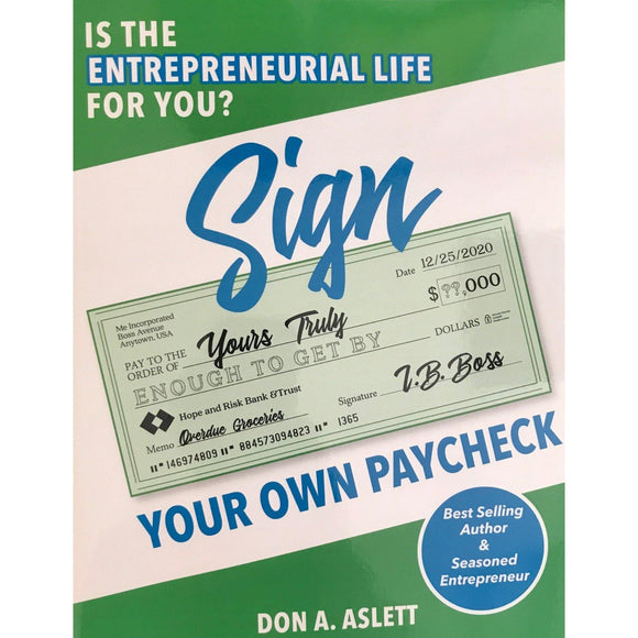 Sign Your Own Paycheck: Is The Entrepreneurial Life for you?