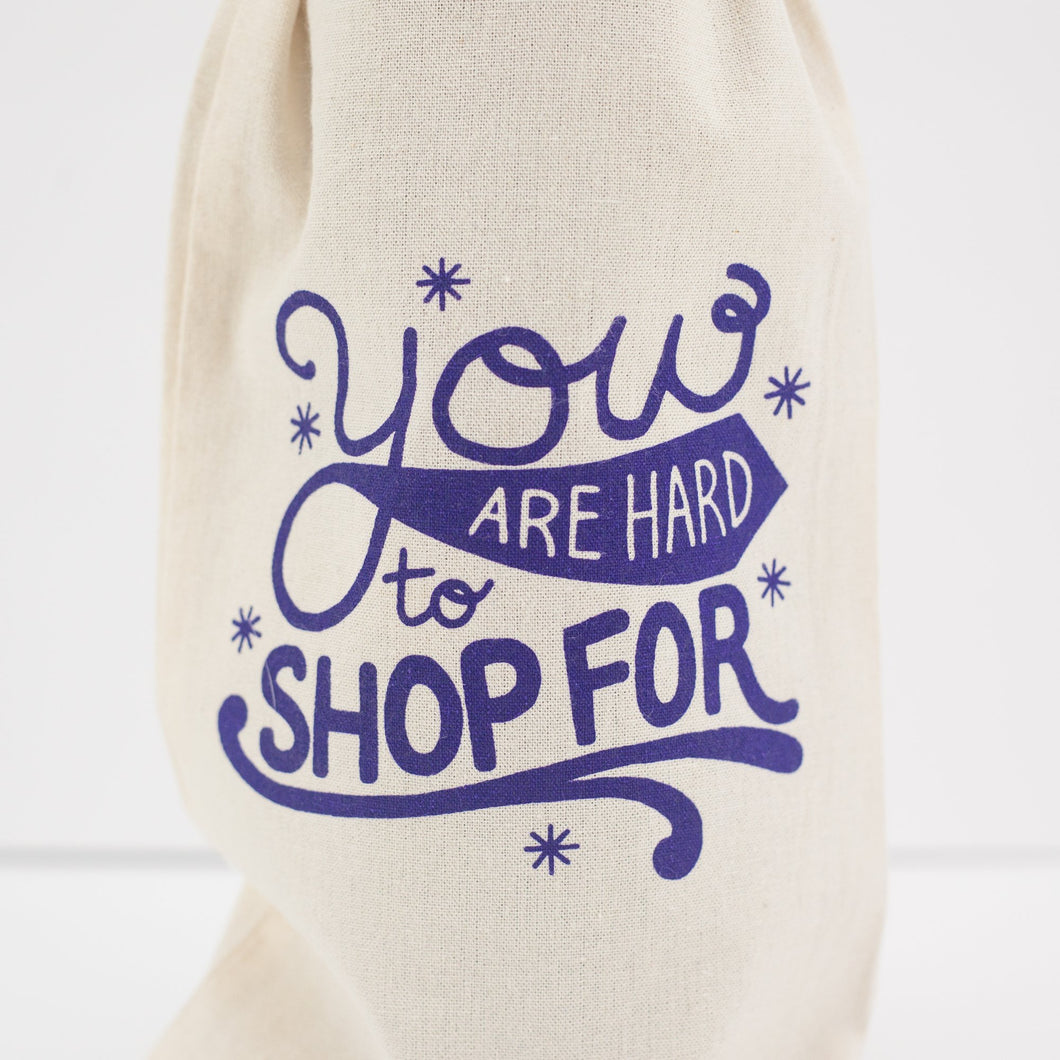 funny wine bag, you are hard to shop for gift bag, birthday wine bag, holiday wine bag by exit343design