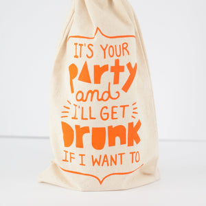 funny gift for birthday, irreverent wine gift bag, gift for friend, it's your party booze bag