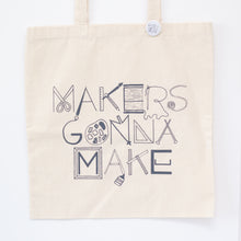 Makers Gonna Make tote bag by exit343design