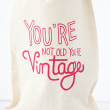 youre not old youre vintage birthday gift idea for a milestone birthday by exit343design