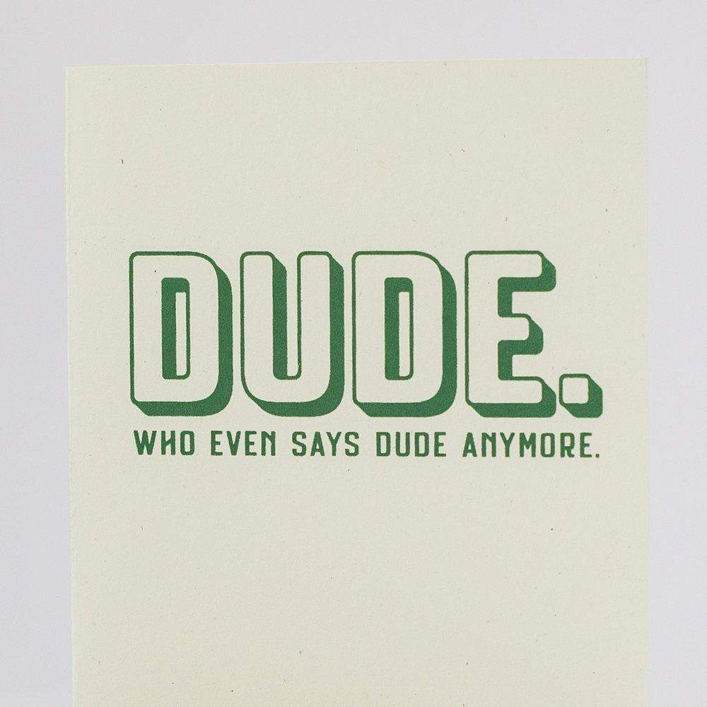 funny card for friend, dude who even says dude anymore by exit343design
