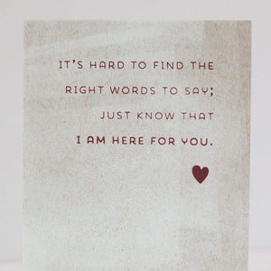 sympathy card, I am here for you
