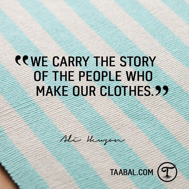 We carry the story of people who make our clothes