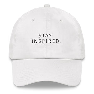 Stay Inspired. Dad Hat (White)