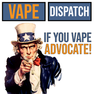 The Importance of Advocacy in Today's Vape World