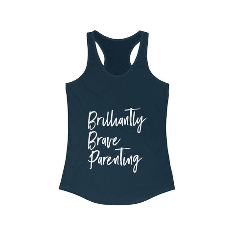 "BRAVE Collection ""Brilliantly Brave Parenting"" Women's Ideal Racerback Tank Tshirt"