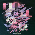 I'll Follow You T-shirt