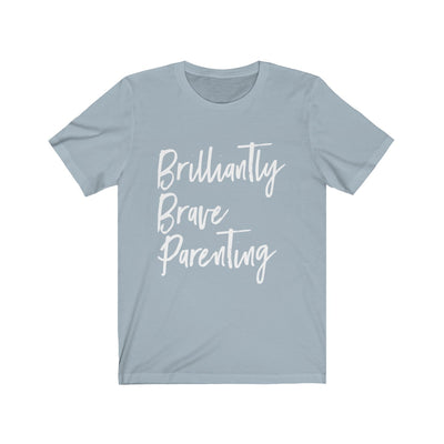"BRAVE Collection ""Brilliantly Brave Parenting"" Unisex Jersey Short Sleeve Tee Tshirt"