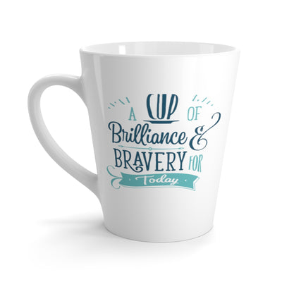 "BRAVE Collection ""A Cup of Brilliance & Bravery for Today"" Latte mug"
