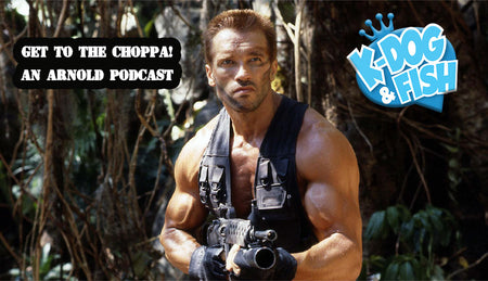 Episode 11 - Get To the Choppa! An Arnold Podcast