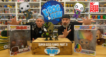 SUPER SIZED FUNKO: PART 2
