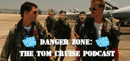 Episode 13 - Danger Zone: The Tom Cruise Podcast