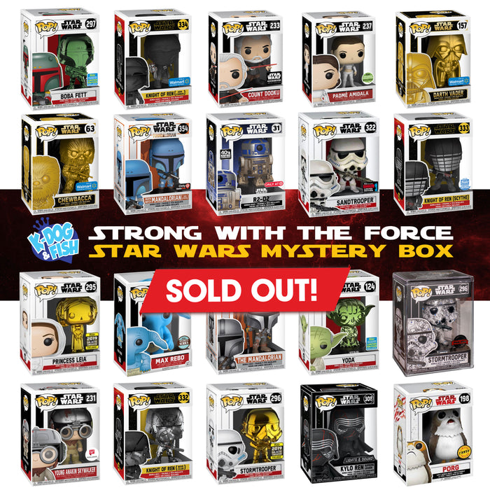 "K-DOG & FISH: ""STRONG WITH THE FORCE"" STAR WARS MYSTERY BOX! (SOLD OUT)"
