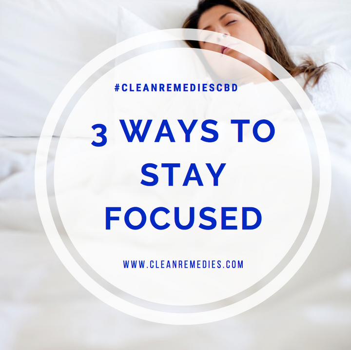 Are you feeling distracted? 3 Ways To Stay Focused