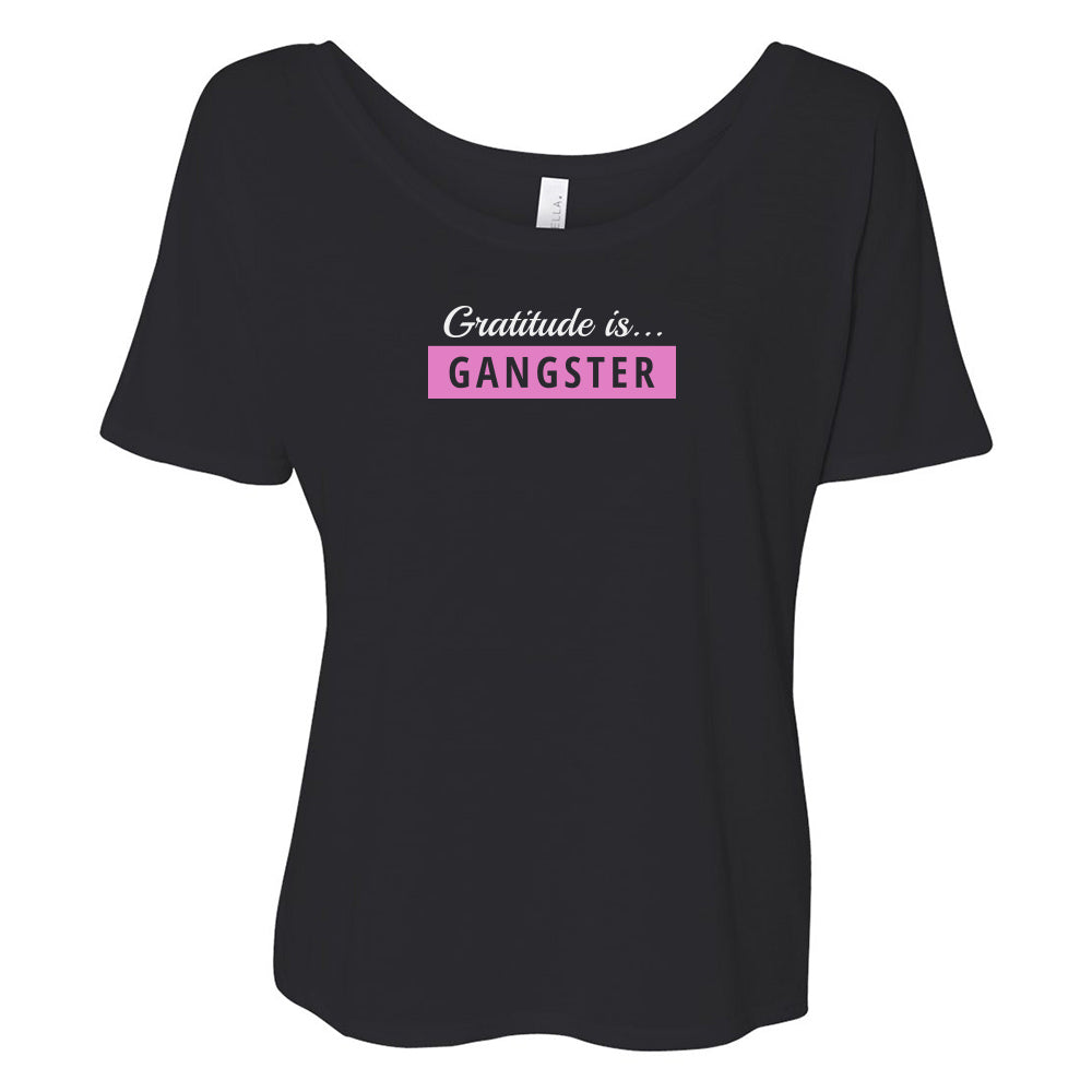 Gratitude is... gangster Slouchy TOP [white logo]