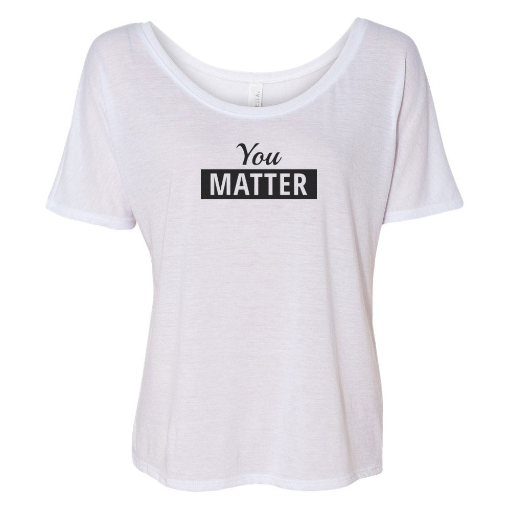 You Matter Slouchy TOP (black logo)