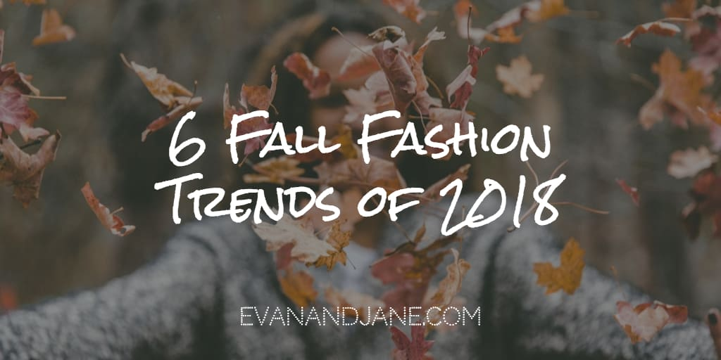 Autumn Trends You Can Wear Everyday / Fall 2018