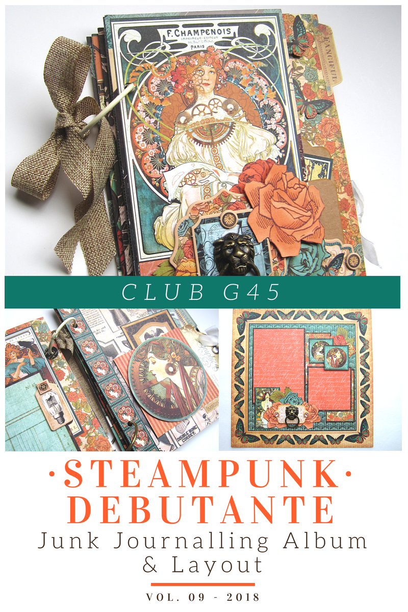 September Graphic 45 Monthly Class Series Vol 9- Junk Journalling Album & Layout Featuring Steampunk Debutante
