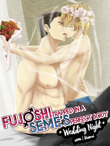 Fujoshi Trapped in a Seme's Perfect Body: Wedding Night