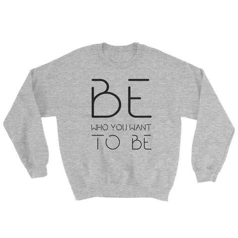 Be Sweatshirt
