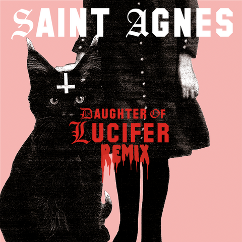 Saint Agnes - Daughter of Lucifer (Remix by Jessi Frey)