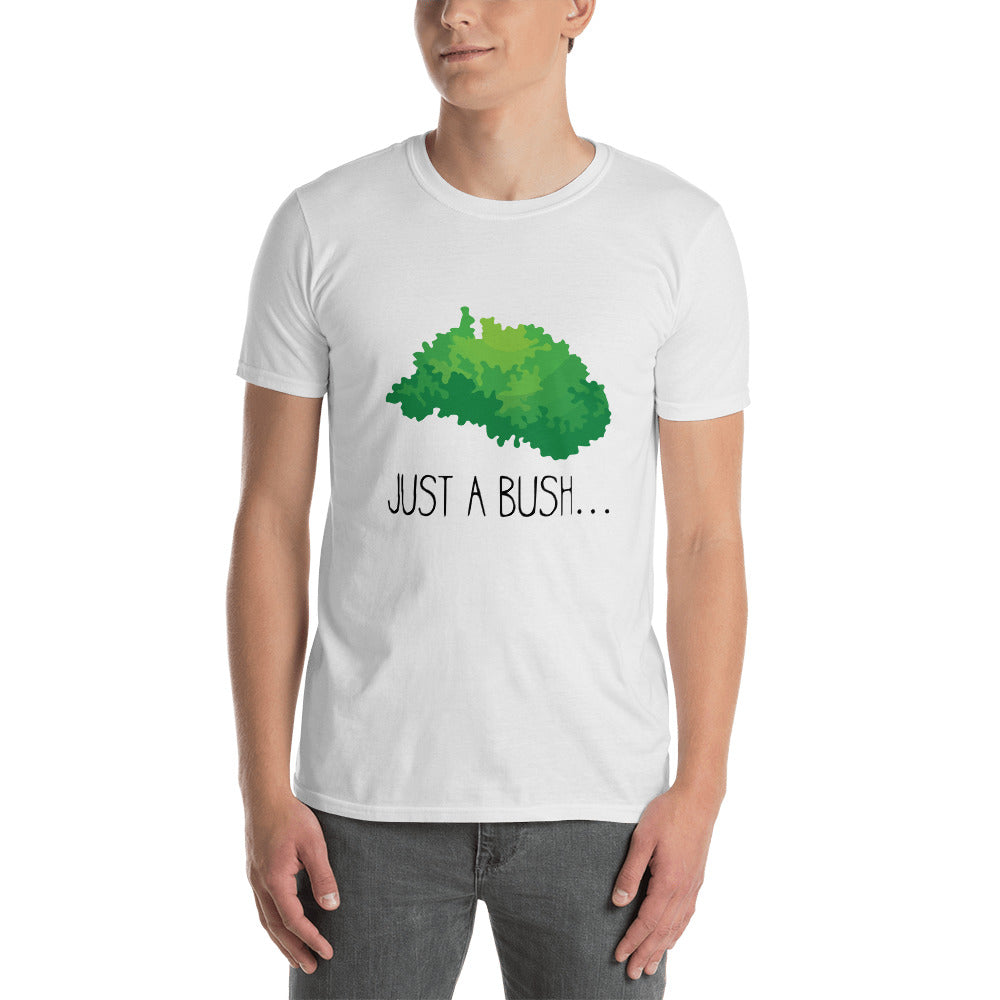 """Just A Bush"" T-Shirt"