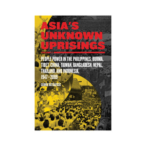 Asia's Unknown Uprisings Volume 2 - George Katsiaficas