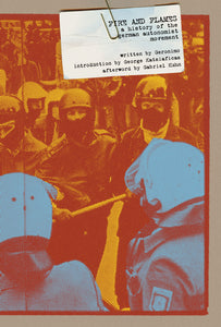 Fire and Flames: A History of the German Autonomist Movement – Geronimo