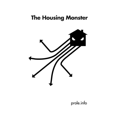 The Housing Monster – prole.info