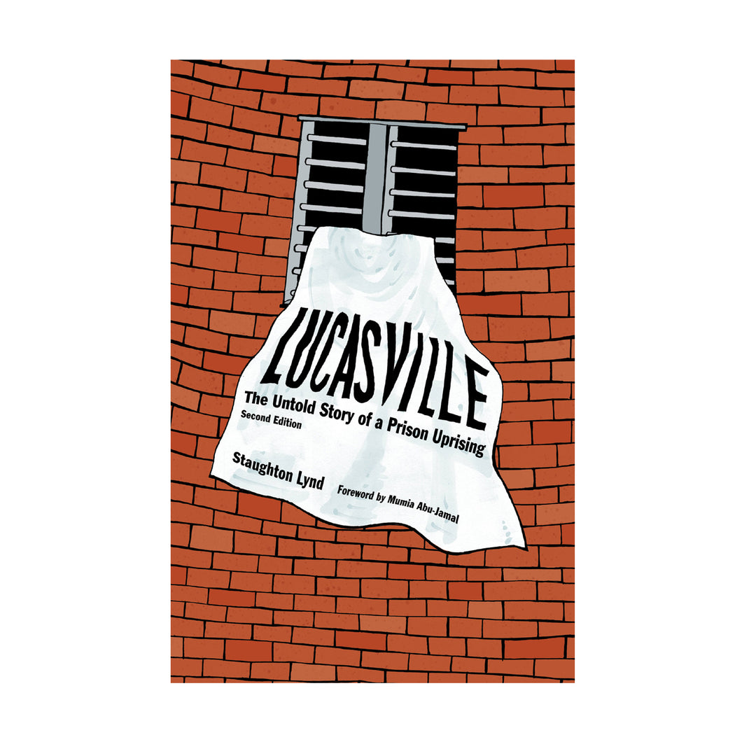Lucasville: The Untold Story of a Prison Uprising – Staughton Lynd