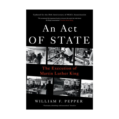 An Act of State: The Execution of Martin Luther King – William F. Pepper