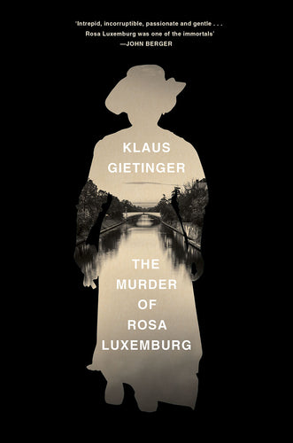 The Murder of Rosa Luxemburg – Klaus Gietinger (Hardback)