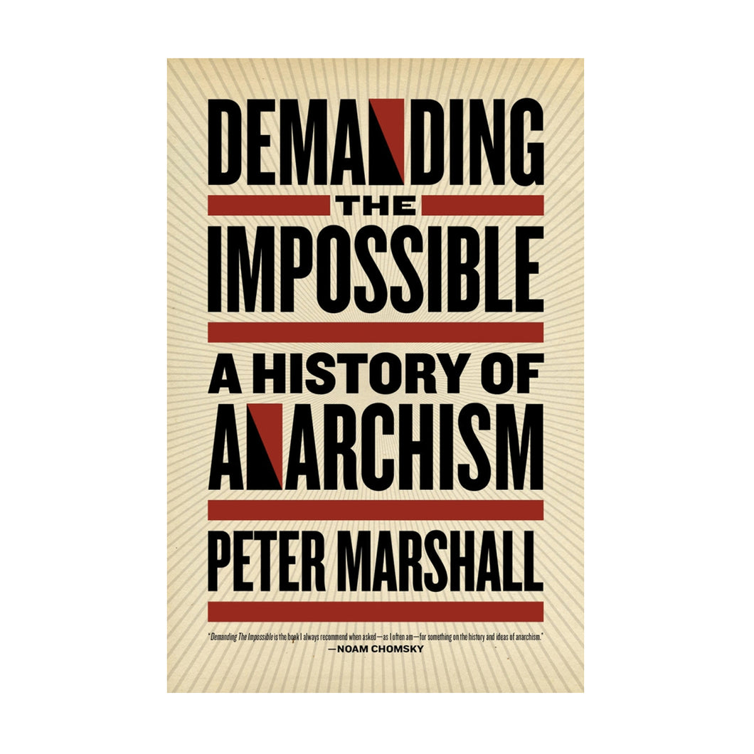 Demanding the Impossible: A History of Anarchism – Peter Marshall