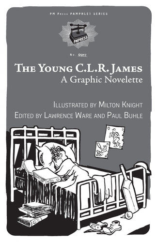 The Young C.L.R. James: A Graphic Novelette – Milton Knight