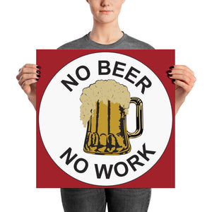 No Beer No Work Poster