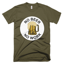 Load image into Gallery viewer, No Beer No Work Unisex T-Shirt