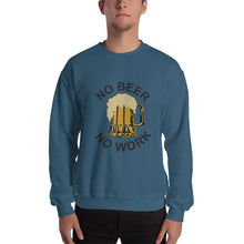 Load image into Gallery viewer, No Beer No Work Unisex Sweatshirt